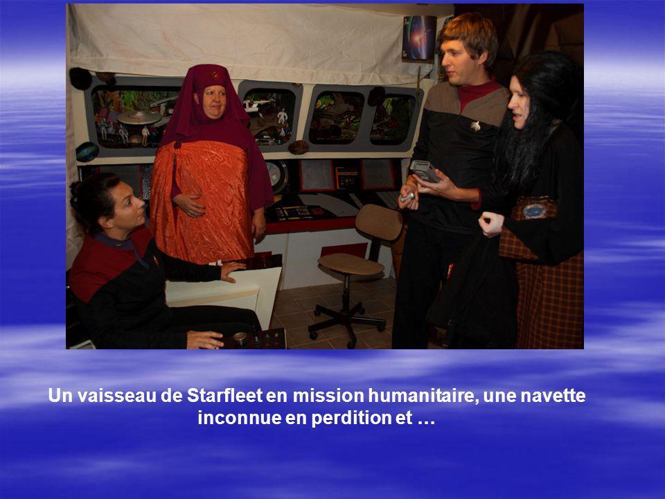 Un vaisseau de Starfleet en mission humanitaire, une navette inconnue en perdition et …