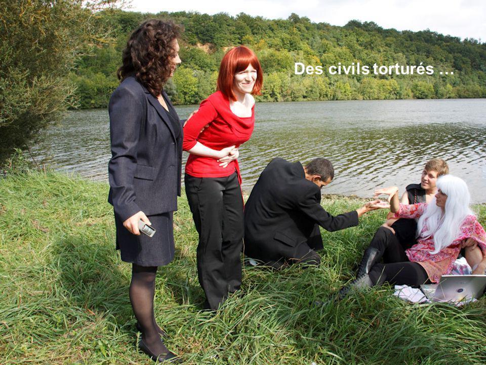 Des civils torturés …