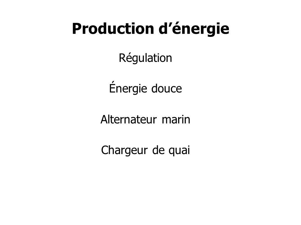 Production dénergie Régulation Énergie douce Alternateur marin Chargeur de quai
