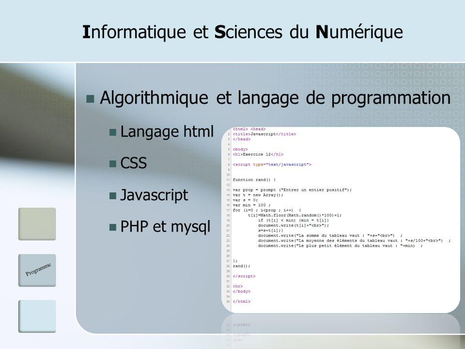Informatique et Sciences du Numérique Algorithmique et langage de programmation Langage html CSS Javascript PHP et mysql Programme