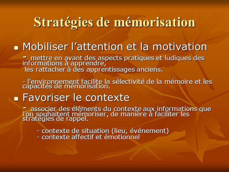 Stratégies de mémorisation Mobiliser lattention et la motivation Mobiliser lattention et la motivation - mettre en avant des aspects pratiques et ludi