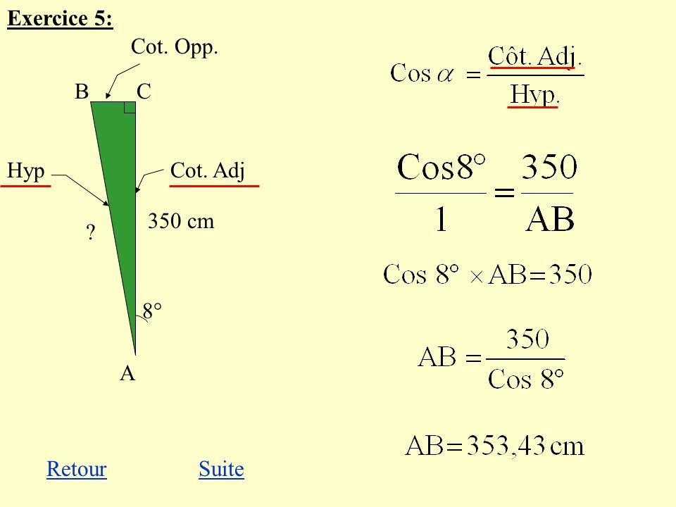Hyp Cot. Opp. Cot. Adj RetourSuite Exercice 5: 8° BC A ? 350 cm