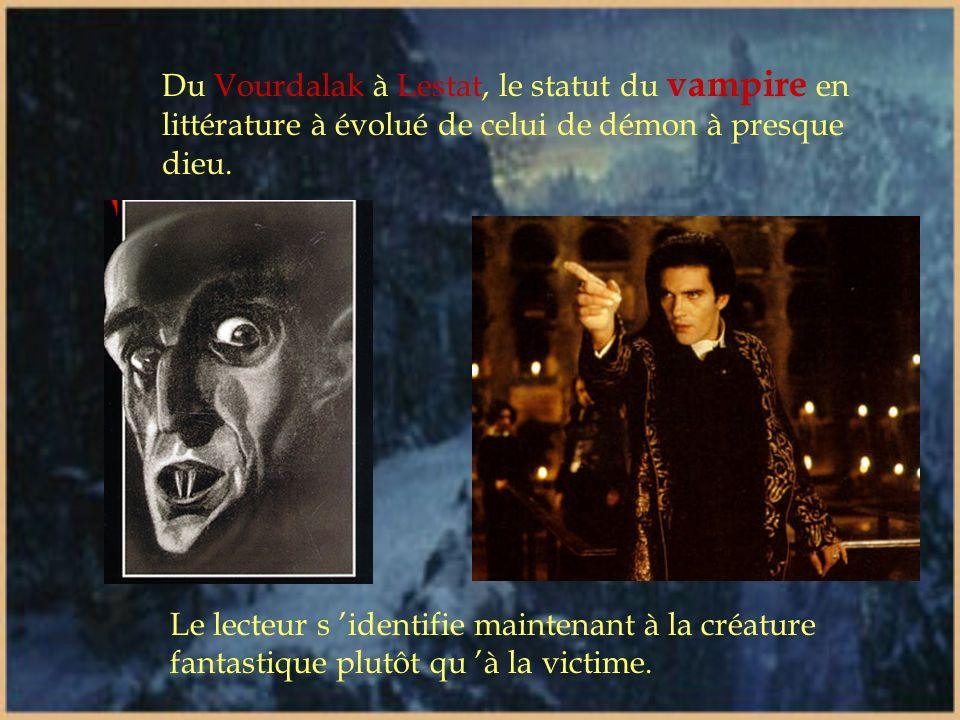 Retour dans la littérature populaire (suite) Avec Anne Rice Son vampire est l archétype d un : Dandy doté de pouvoirs magiques Existentialiste sans fo