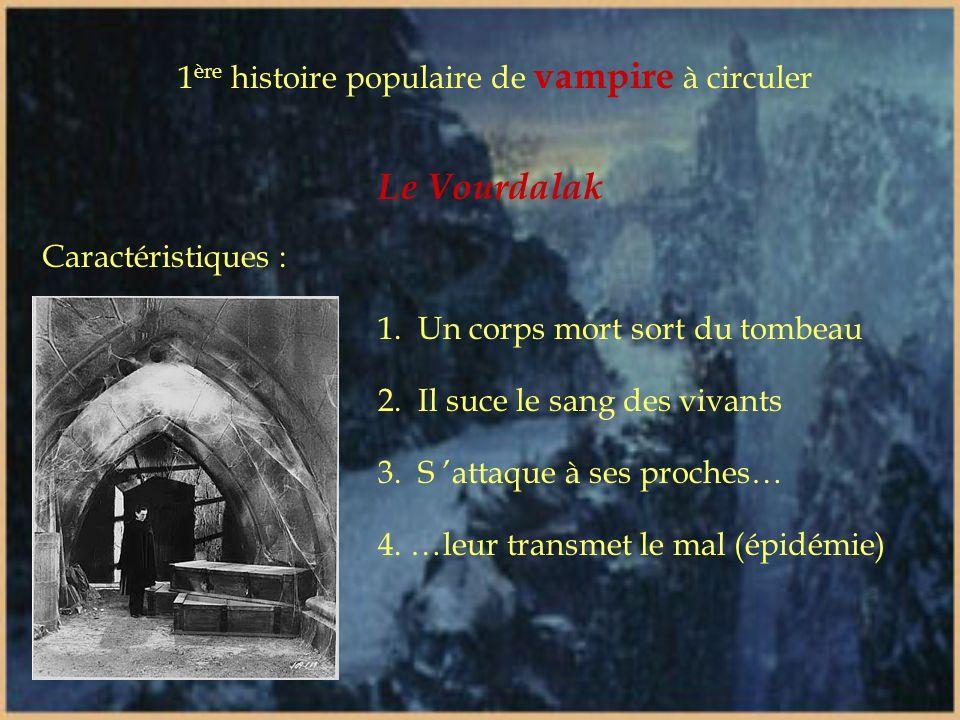 Circonstances historiques qui favorisent l émergence du vampire moderne Les épidémies: croyance aux morts-vivants et aux démons comme châtiment de Die