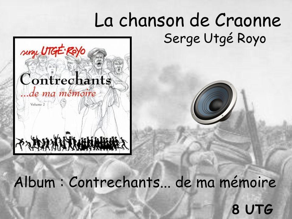 La chanson de Craonne Serge Utgé Royo Album : Contrechants... de ma mémoire 8 UTG