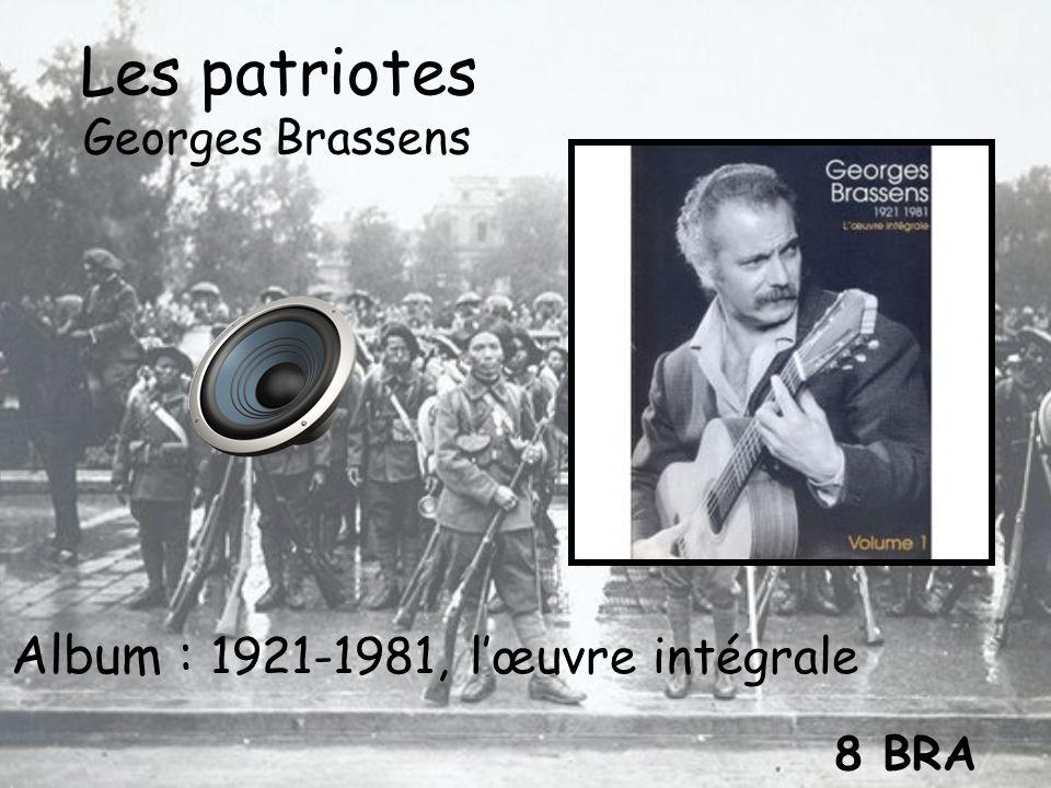 Les patriotes Georges Brassens Album : 1921-1981, lœuvre intégrale 8 BRA