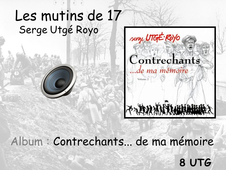 Les mutins de 17 Serge Utgé Royo Album : Contrechants... de ma mémoire 8 UTG