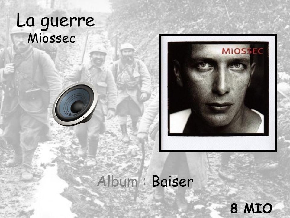 La guerre Miossec Album : Baiser 8 MIO