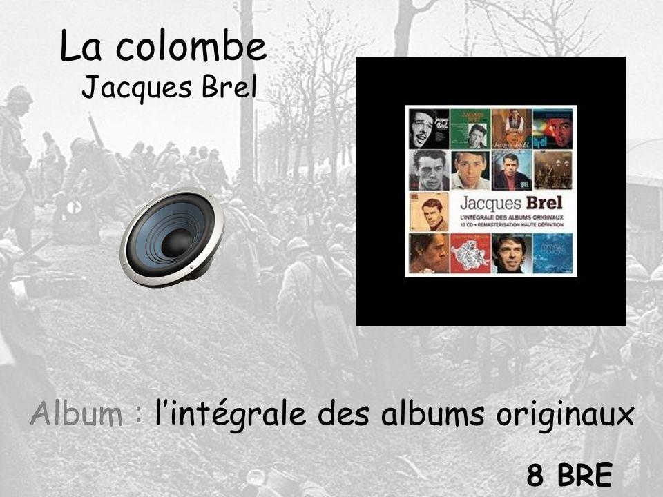 La colombe Jacques Brel Album : lintégrale des albums originaux 8 BRE