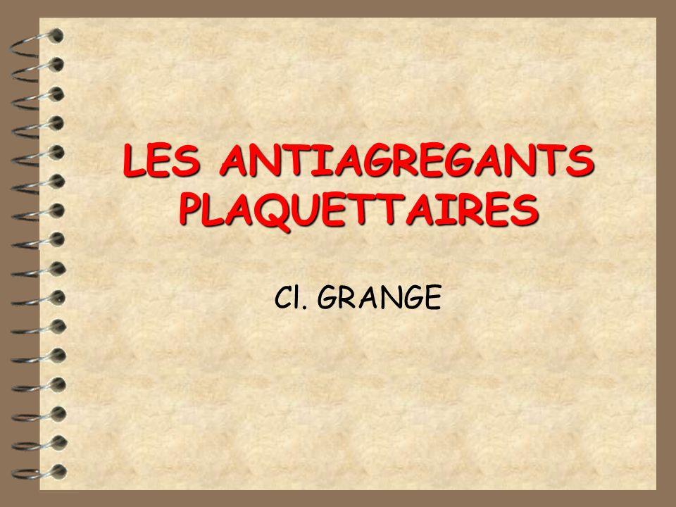 LES ANTIAGREGANTS PLAQUETTAIRES Cl. GRANGE
