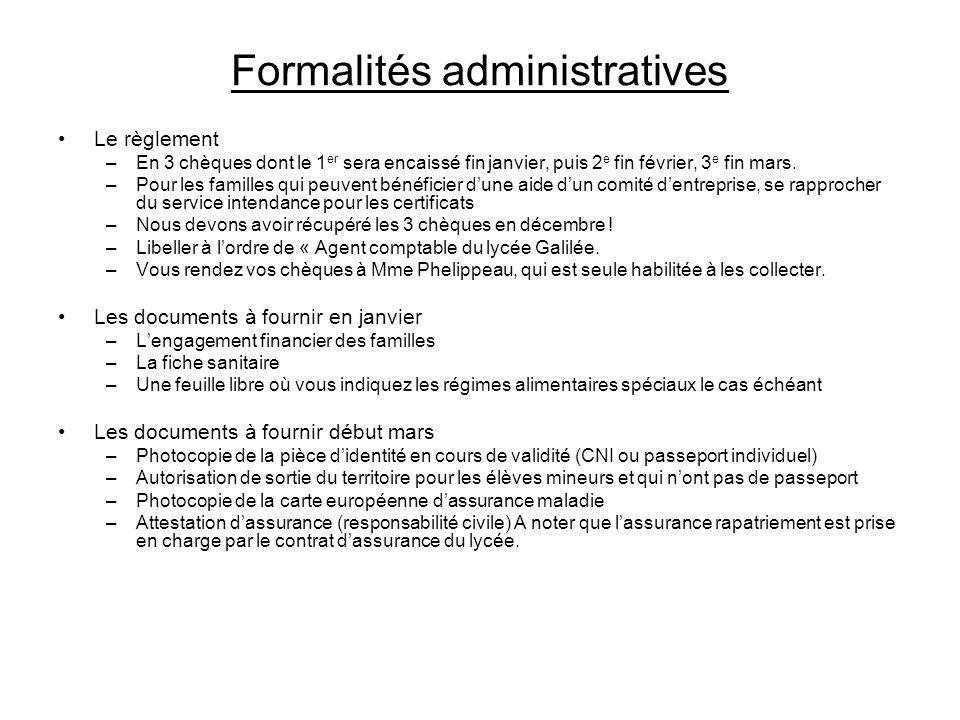 Formalités administratives Le règlement –En 3 chèques dont le 1 er sera encaissé fin janvier, puis 2 e fin février, 3 e fin mars. –Pour les familles q
