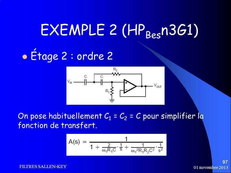 01 novembre 2013 FILTRES SALLEN-KEY 97 EXEMPLE 2 (HP Bes n3G1) Étage 2 : ordre 2 On pose habituellement C 1 = C 2 = C pour simplifier la fonction de transfert.