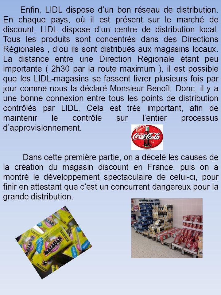 Enfin, LIDL dispose dun bon réseau de distribution.