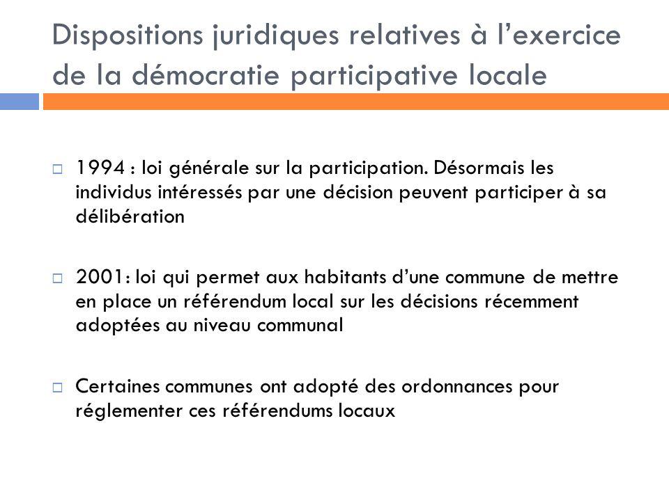 Dispositions juridiques relatives à lexercice de la démocratie participative locale 1994 : loi générale sur la participation.