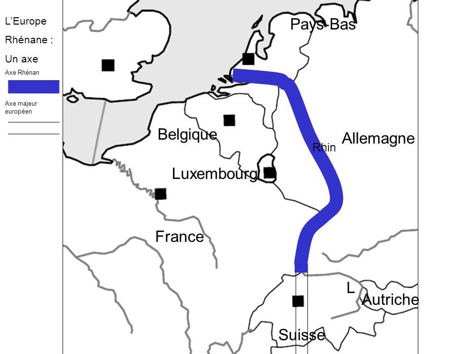 France Luxembourg Belgique Allemagne Suisse Pays-Bas Autriche Rhin Duisburg Ludwigshafen Strasbourg Bâle L LEurope Rhénane : Un axe Axe Rhénan Axe majeur européen Premier port fluvial mondial Ports fluviaux secondaires