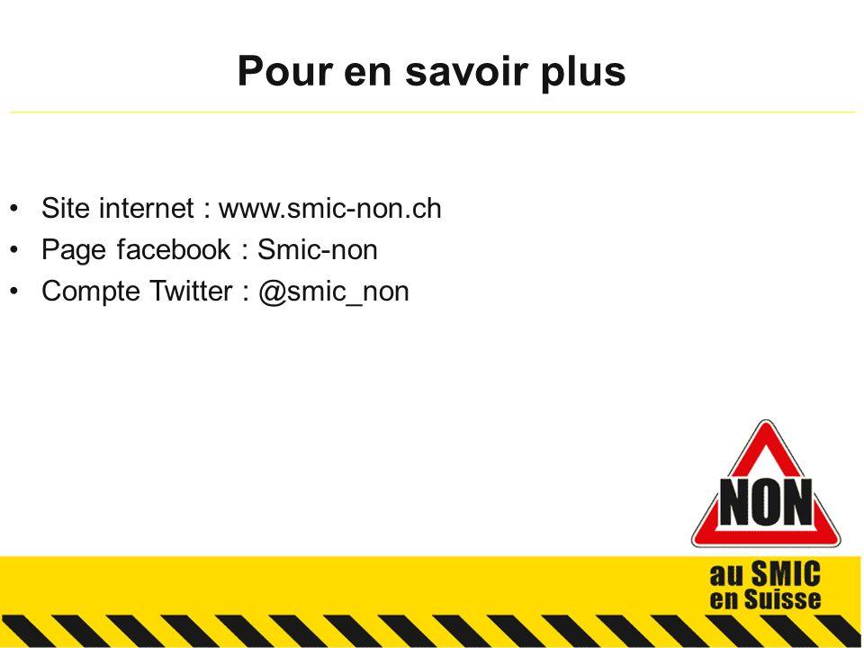 Site internet : www.smic-non.ch Page facebook : Smic-non Compte Twitter : @smic_non Pour en savoir plus ______________________________________________