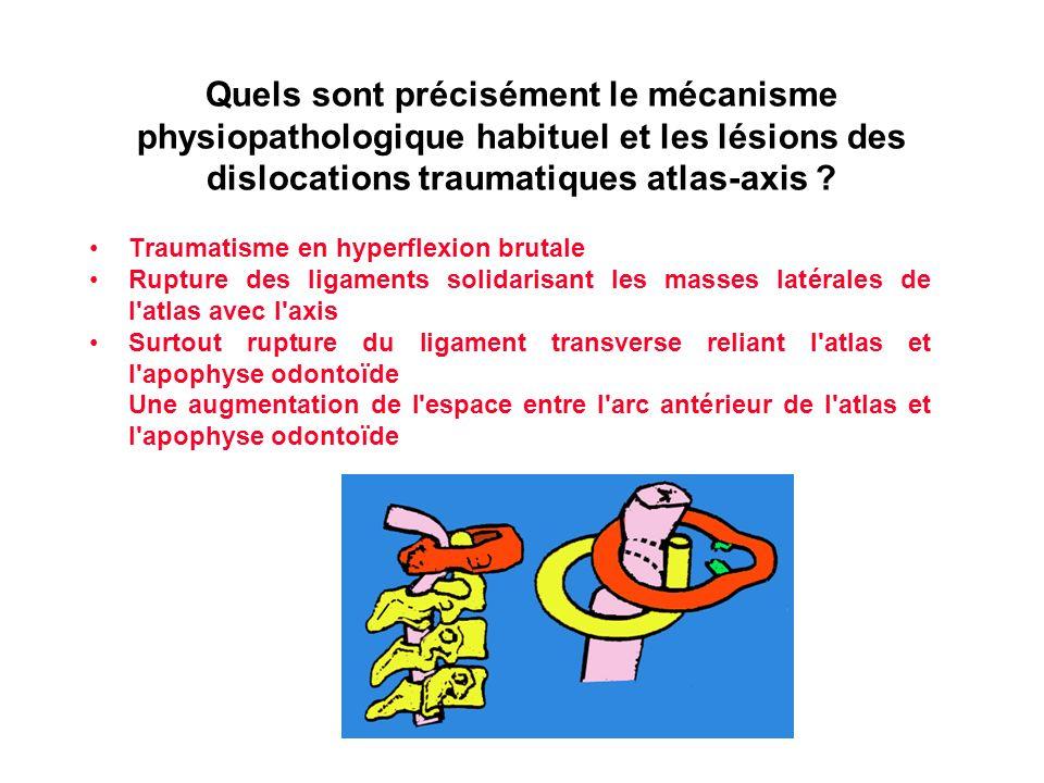 Quels sont précisément le mécanisme physiopathologique habituel et les lésions des dislocations traumatiques atlas-axis ? Traumatisme en hyperflexion