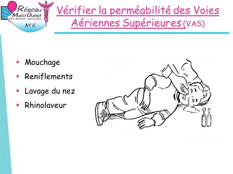 Vérifier la perméabilité des Voies Aériennes Supérieures (VAS) Mouchage Reniflements Lavage du nez Rhinolaveur