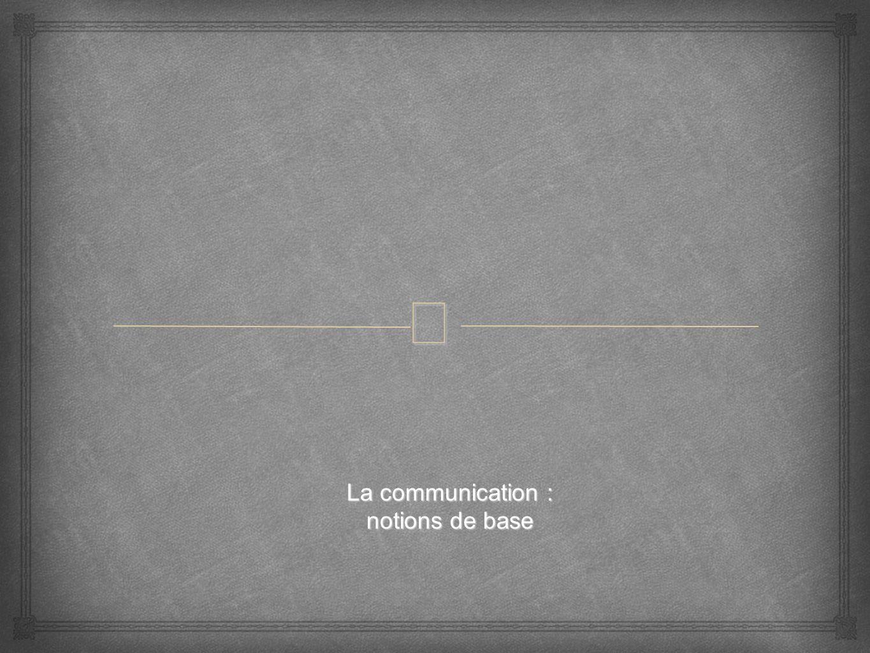 – INTRODUCTION : QUEST-CE QUE LA COMMUNICATION .