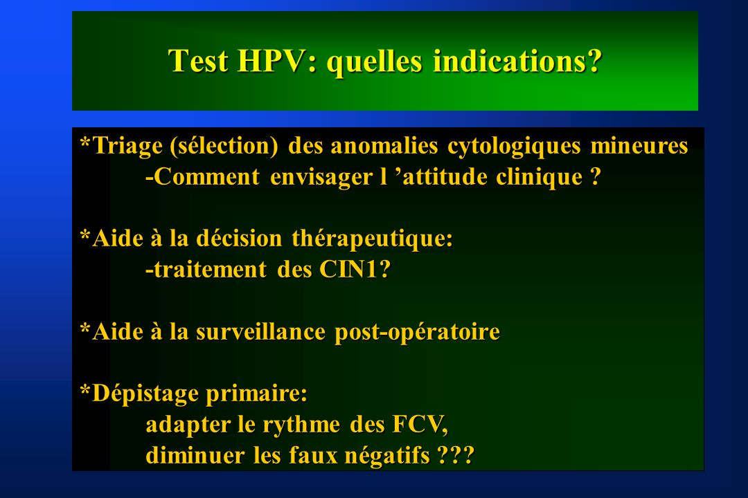 Test HPV: quelles indications.