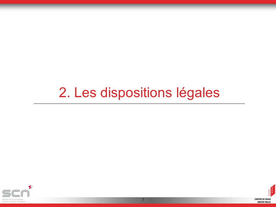 7 2. Les dispositions légales