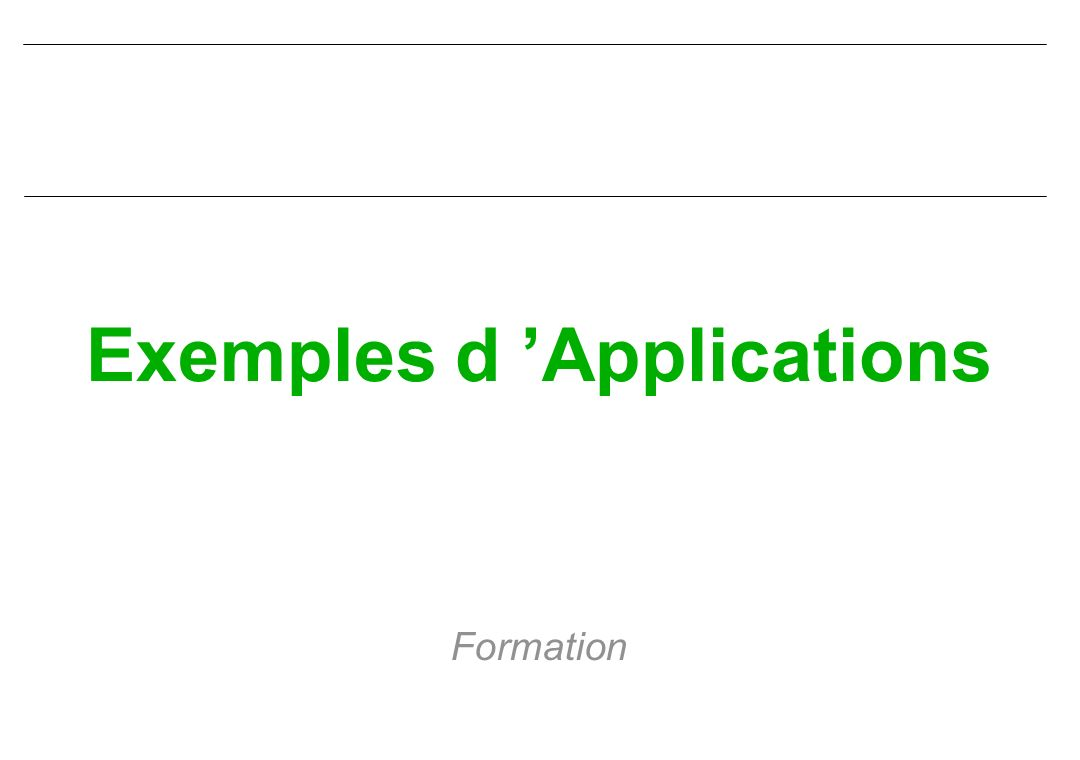 Exemples d Applications Formation