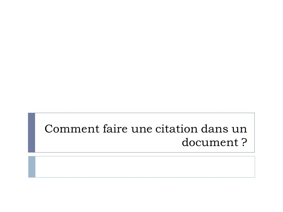 Comment faire une citation dans un document ?