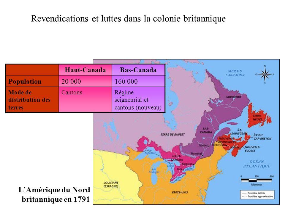 LAmérique du Nord britannique en 1791 Haut-CanadaBas-Canada Population20 000160 000 Mode de distribution des terres CantonsRégime seigneurial et canto
