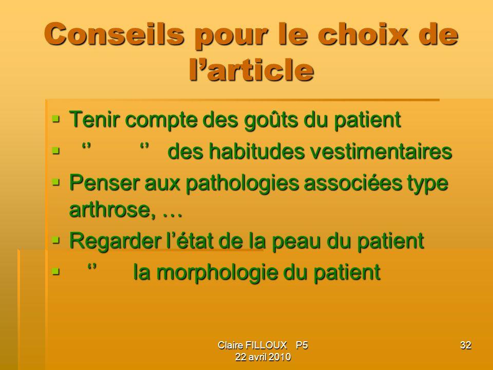 Claire FILLOUX P5 22 avril 2010 32 Conseils pour le choix de larticle Tenir compte des goûts du patient Tenir compte des goûts du patient des habitude