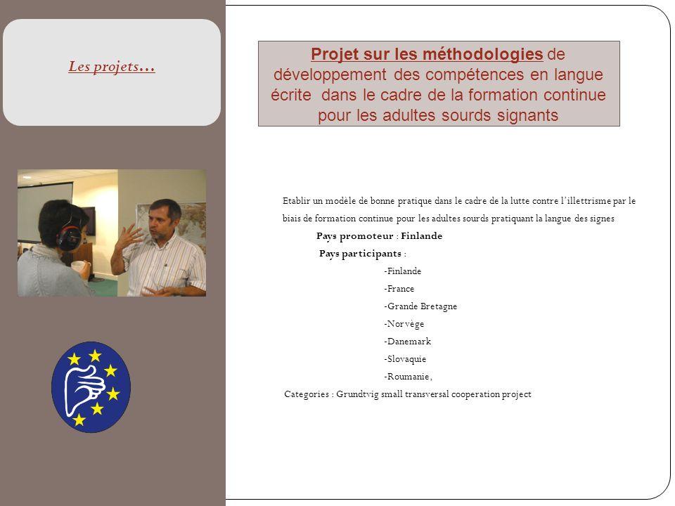 Les projets… Projet sur les méthodologies de développement des compétences en langue écrite dans le cadre de la formation continue pour les adultes so
