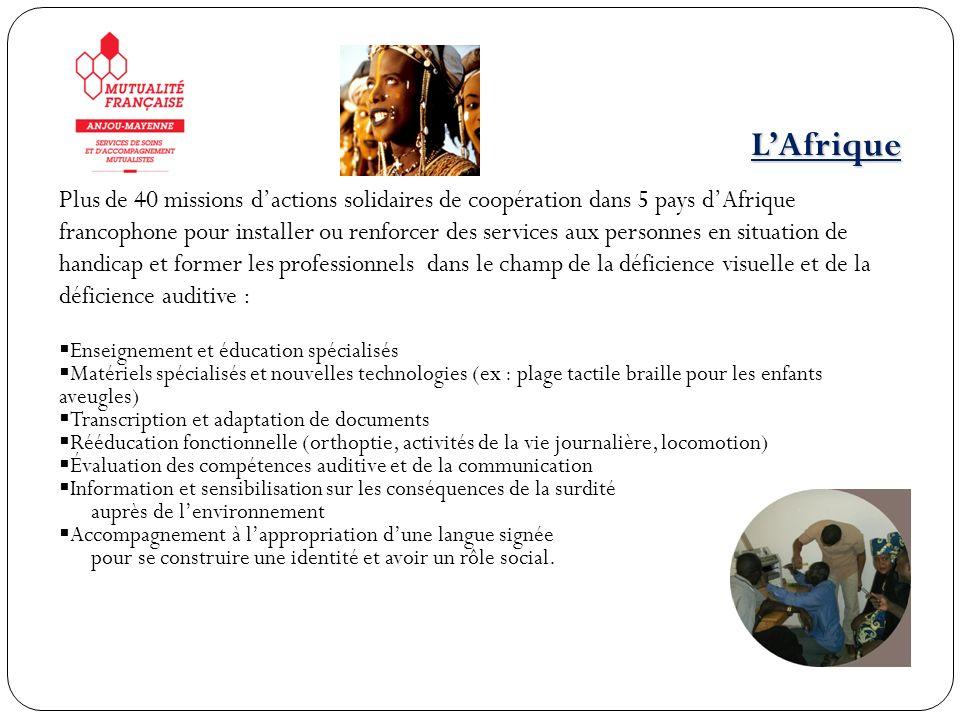 LAfrique Plus de 40 missions dactions solidaires de coopération dans 5 pays dAfrique francophone pour installer ou renforcer des services aux personne