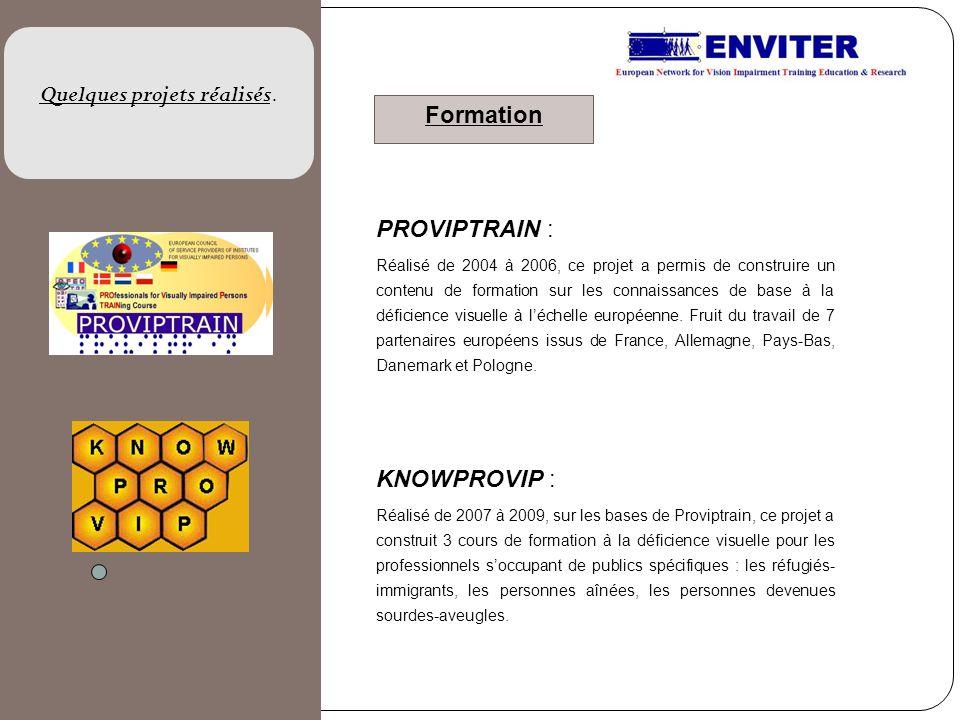 PROVIPTRAIN : Réalisé de 2004 à 2006, ce projet a permis de construire un contenu de formation sur les connaissances de base à la déficience visuelle