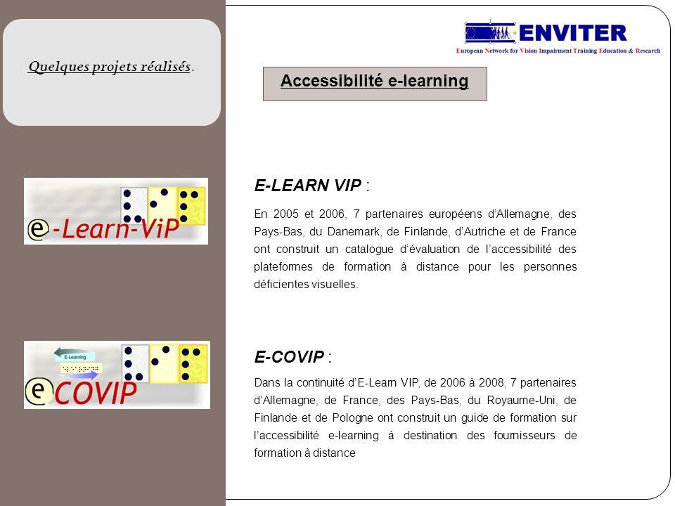 E-LEARN VIP : En 2005 et 2006, 7 partenaires européens dAllemagne, des Pays-Bas, du Danemark, de Finlande, dAutriche et de France ont construit un cat