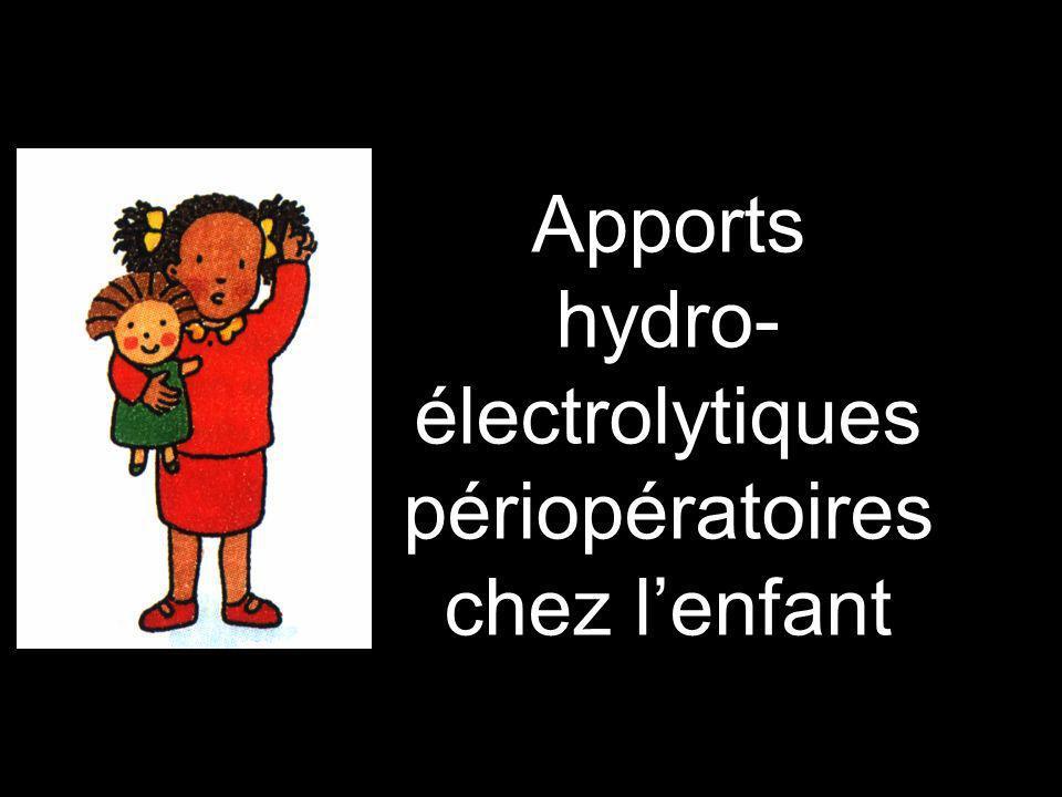 Apports hydro- électrolytiques périopératoires chez lenfant