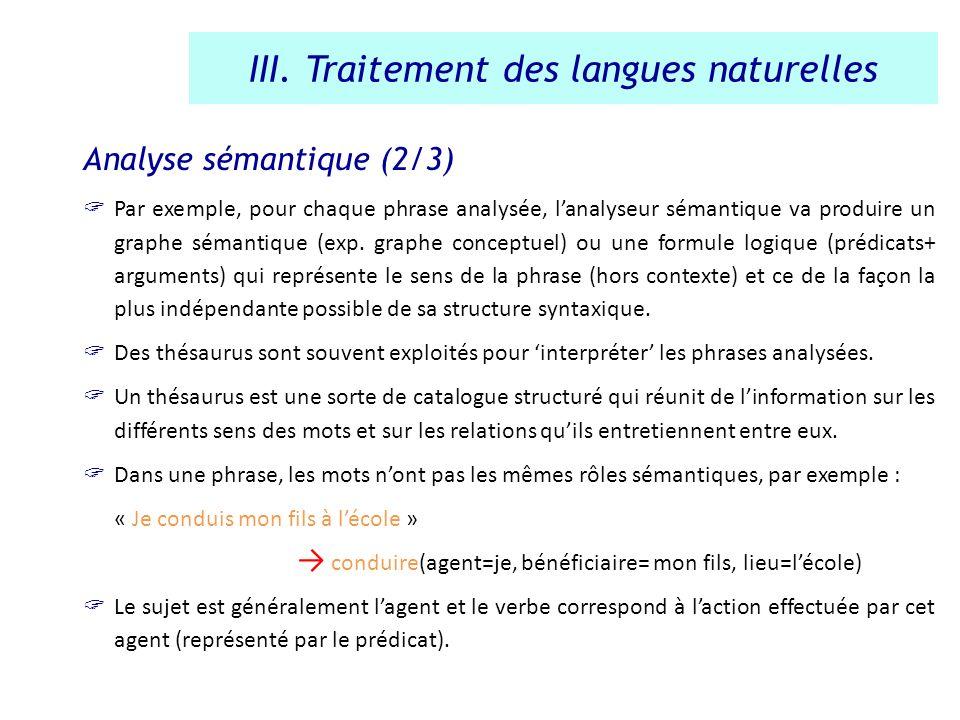 Analyse sémantique (2/3) Par exemple, pour chaque phrase analysée, lanalyseur sémantique va produire un graphe sémantique (exp. graphe conceptuel) ou