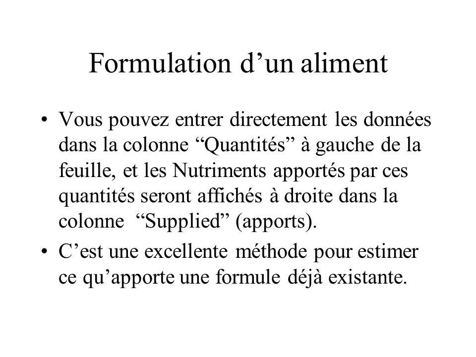 Formulation dun aliment La feuille Formulation contient les mêmes besoins minimum et maximum que les feuilles Matières premières et Nutriments.