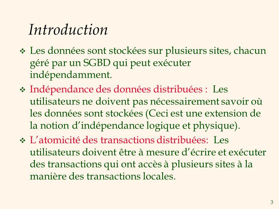 34 Résumé v Les SDBDs distribuées offre une autonomie des sites ainsi que une distribution de ladministration.