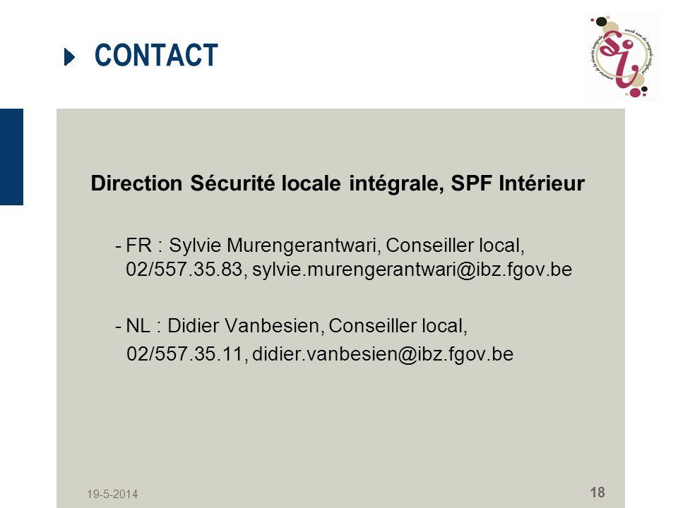19-5-2014 18 CONTACT Direction Sécurité locale intégrale, SPF Intérieur -FR : Sylvie Murengerantwari, Conseiller local, 02/557.35.83, sylvie.murengera