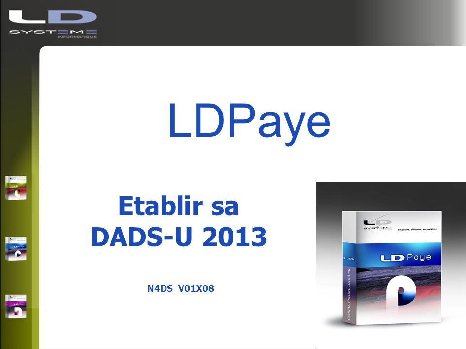 Plan de la présentation La DADS-U – Rappels Nouveautés DADS-U V01X08 Contrôler sa déclaration Les points sensibles à vérifier Les contrôles Nouveautés DNAC V01X08 Autres nouveautés LDPaye V7.20