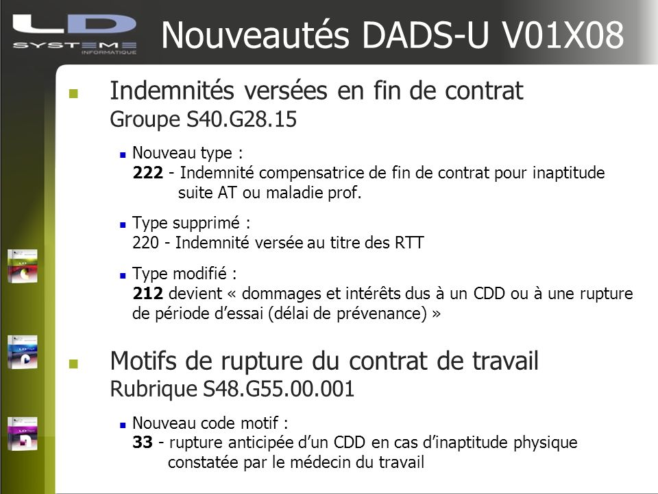 Nouveautés DADS-U V01X08 Indemnités versées en fin de contrat Groupe S40.G28.15 Nouveau type : 222 - Indemnité compensatrice de fin de contrat pour in