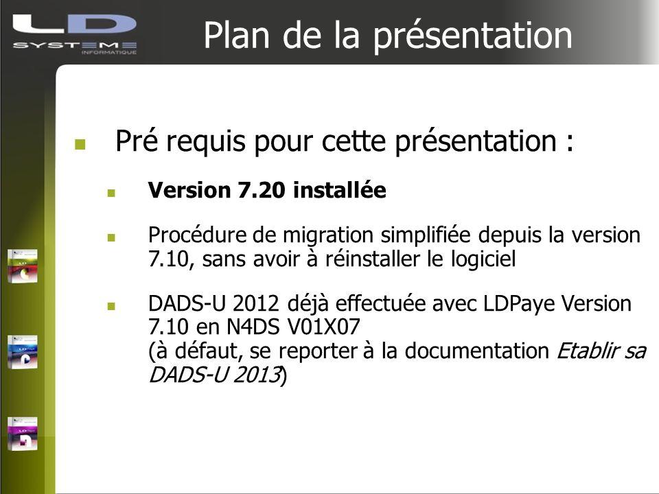 Plan de la présentation Pré requis pour cette présentation : Version 7.20 installée Procédure de migration simplifiée depuis la version 7.10, sans avo