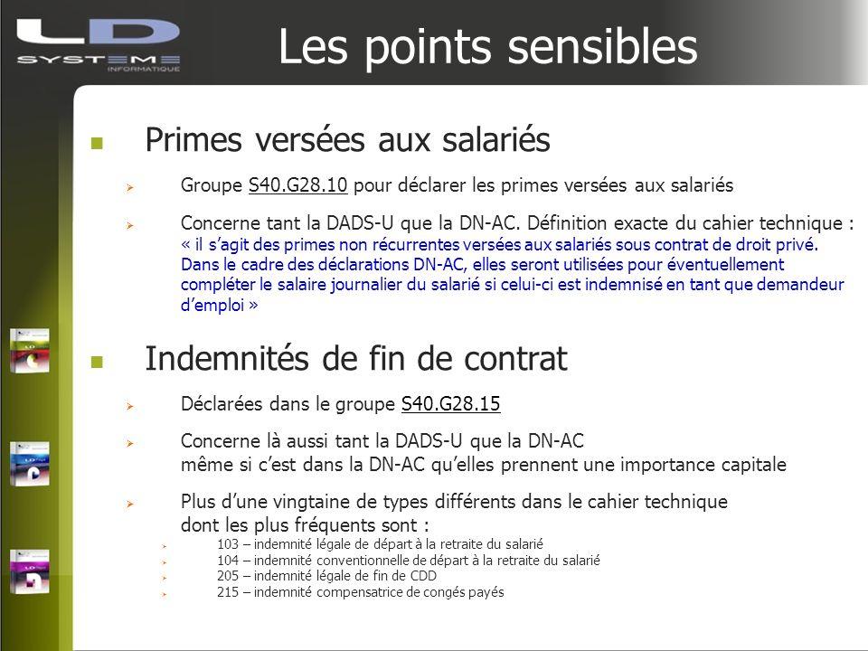 Les points sensibles Primes versées aux salariés Groupe S40.G28.10 pour déclarer les primes versées aux salariés Concerne tant la DADS-U que la DN-AC.