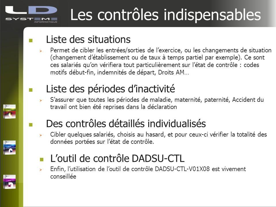 Les contrôles indispensables Liste des situations Permet de cibler les entrées/sorties de lexercice, ou les changements de situation (changement détab