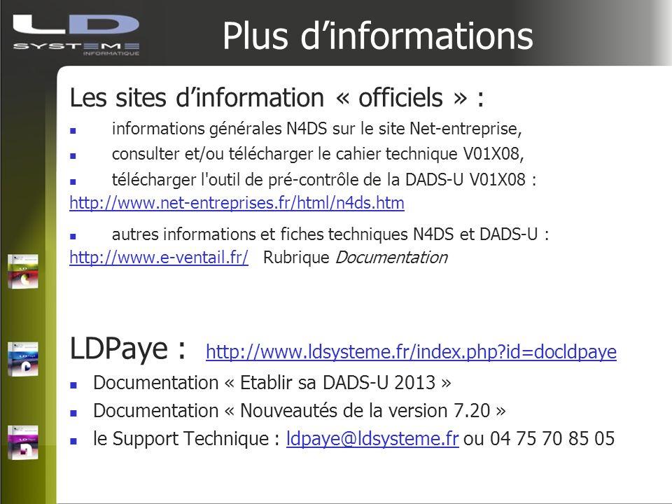 Plus dinformations Les sites dinformation « officiels » : informations générales N4DS sur le site Net-entreprise, consulter et/ou télécharger le cahie