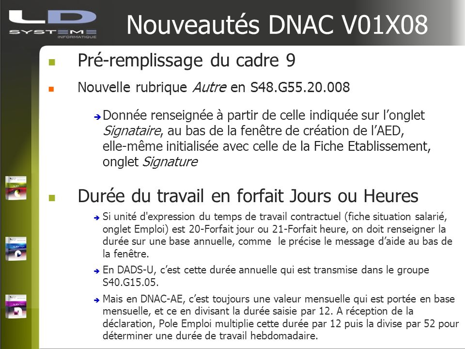 Nouveautés DNAC V01X08 Pré-remplissage du cadre 9 Nouvelle rubrique Autre en S48.G55.20.008 Donnée renseignée à partir de celle indiquée sur longlet S