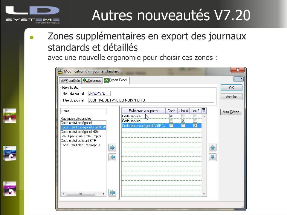 Autres nouveautés V7.20 Zones supplémentaires en export des journaux standards et détaillés avec une nouvelle ergonomie pour choisir ces zones :