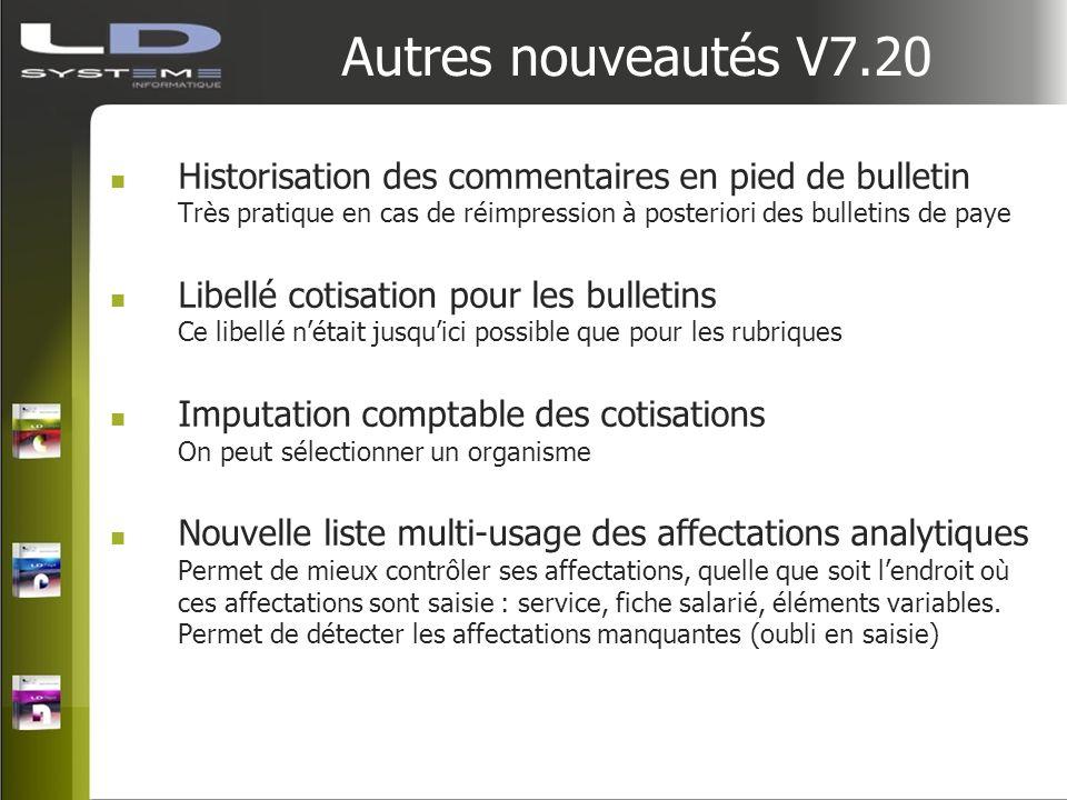 Autres nouveautés V7.20 Historisation des commentaires en pied de bulletin Très pratique en cas de réimpression à posteriori des bulletins de paye Lib