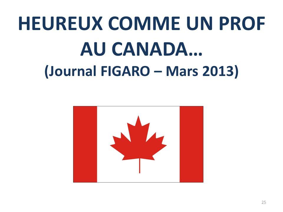 HEUREUX COMME UN PROF AU CANADA… (Journal FIGARO – Mars 2013) 25