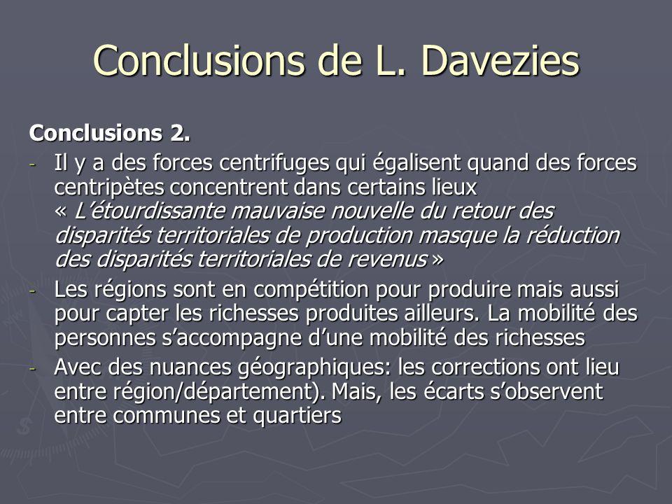 Conclusions de L. Davezies Conclusions 2. - Il y a des forces centrifuges qui égalisent quand des forces centripètes concentrent dans certains lieux «