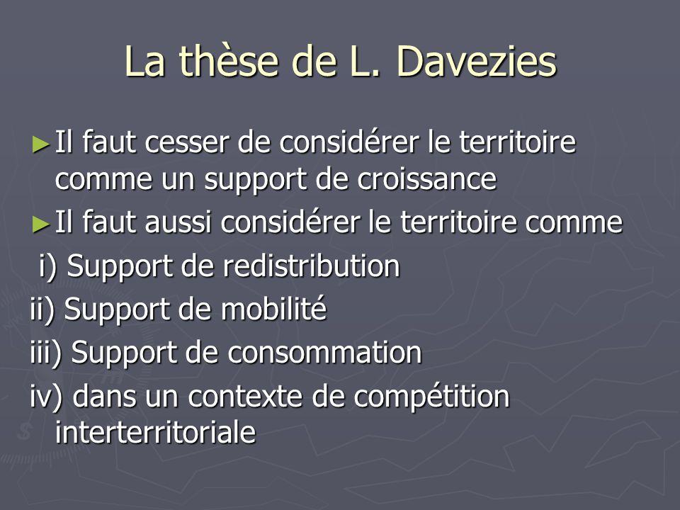 La thèse de L. Davezies Il faut cesser de considérer le territoire comme un support de croissance Il faut cesser de considérer le territoire comme un
